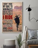 I Dont Ride My Bike To Win Races Poster No Frame