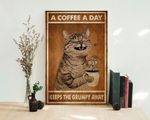 Cat poster A Coffee A Day Keeps The Grumpy Away cat poster
