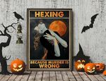 Hexing Because Murder Is Wrong Halloween poster