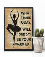 Ballet - What Is Hard Today Poster No Framed