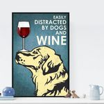 Easily Distracted By Dogs And Wine poster