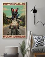French Bulldog Choose Something Fun Poster No Framed