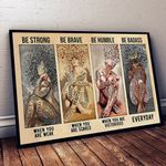 Be Strong Be Brave Be Humble Be Badass Everyday poster