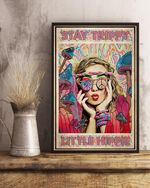 Stay Trippy Little Hippie Poster No Framed