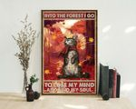 Into the Forest I go Lose My Mind And Find My Soul cat poster