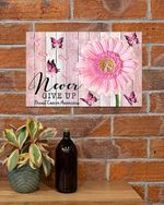 Breast Cancer Never Give Up Poster Canvas