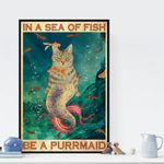 In The Sea Of Fish Be A Purrmaid Vintage Cat poster