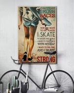 Girl I Skate Poster I don't skate to win race Home Decor Poster No Frame