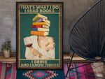 Thats What I Do I Read Books I Drink Wine and I Know things wall poster
