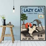 Lazy Cat poster Just do it later cat poster