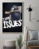 Penguin I Have Issues Christmas Poster No Frame