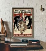 Cat poster Thats What I Do I Drink Good Beers With Good Friends cat poster