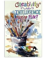 Creativity Is Intelligence Having Fun Poster Canvas
