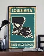 LOUISIANA Where We love is home Vertical Poster No frame