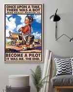 Once upon a time there was a boy who really wanted to become a pilot Poster Canvas