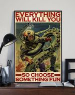 Diver - Everything Will Kill You So Choose Something Fun For Living Room Bedroom UnFrame