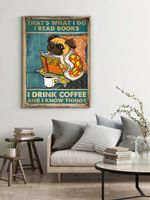 Pug That's What I do I Read Books I Drink Coffee And I Know Things Poster