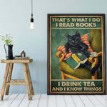 Thats What I Do I Read Books I Drink Tea And I Know Things cat poster