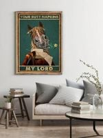 Funny Horse Your Butt Napkins My Lord Bathroom Decor Poster