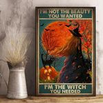 Black Cat and Halloween  Witch I'm Not The Beauty You Wanted Vertical Poster Canvas