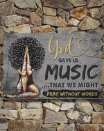 God Gave Us Music That We Might Pray Without Words Poster Poster Canvas