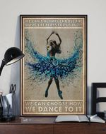 Choose How We Dance To It Poster Canvas