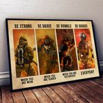 Firefighter Be Strong Be Brave Be Humble Be Badass Everyday poster