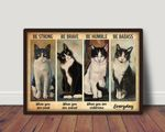 Be Strong Be Brave Be Humble Be Badass Tuxedo Cats Poster