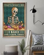 That's What I Do I Bake And I Know Things Vertical Poster Canvas