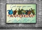 Turtles God says you are unique special lovely precious strong chosen forgiven Poster