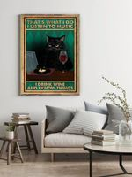 Black Cat That's What I do I Listen To Music I Drink Wine And I Know Things Wall Decor Poster