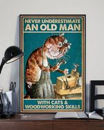 Carpenter Cat Poster , Never Underestimate An Old Man With Cats And Woodworking Skills Poster No Frame