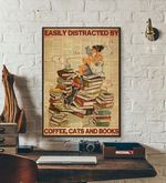 Easily Distracted By Coffee Cats and Books wall poster