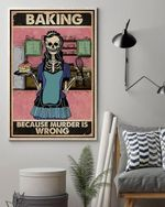 BAKING Because Murder Is Wrong Skeleton Poster Canvas