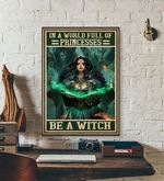 In A World Full Of Princesses Be A Witch halloween poster