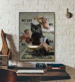 My cat and me Black Cat Meme poster