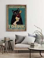 Black Cat That's What I do I Drink And I Know Things Wall Poster