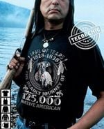 125000 native american trail of tears tshirt