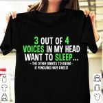 3 out of voices in my head want to sleep tshirt