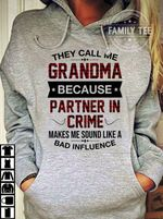 They called me grandma because partner in crime makes me sound like bad influence hoodie