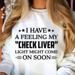 I have a feeling my check liver light might come on soon sweater