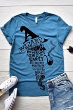 Wizard is never late nor is be early tshirt