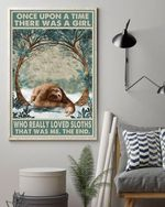 Once upom a time there was a girl who really loved sloths poster canvas