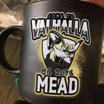 Come to valhalla we have mead viking lovers mug