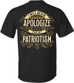 I will never apologize for my patriotism tshirt