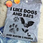 I like dogs and bats and maybe 3 people tshirt