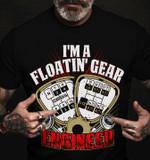I'm a floatin' gear engineer tshirt