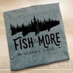 Fish more worry less for fishing lovers shirt
