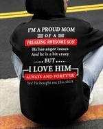 I'm proud of mom of freaking awesome son has anger issues and a bit crazy but i love him hoodie