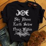 Sky above earth below peace within tshirt